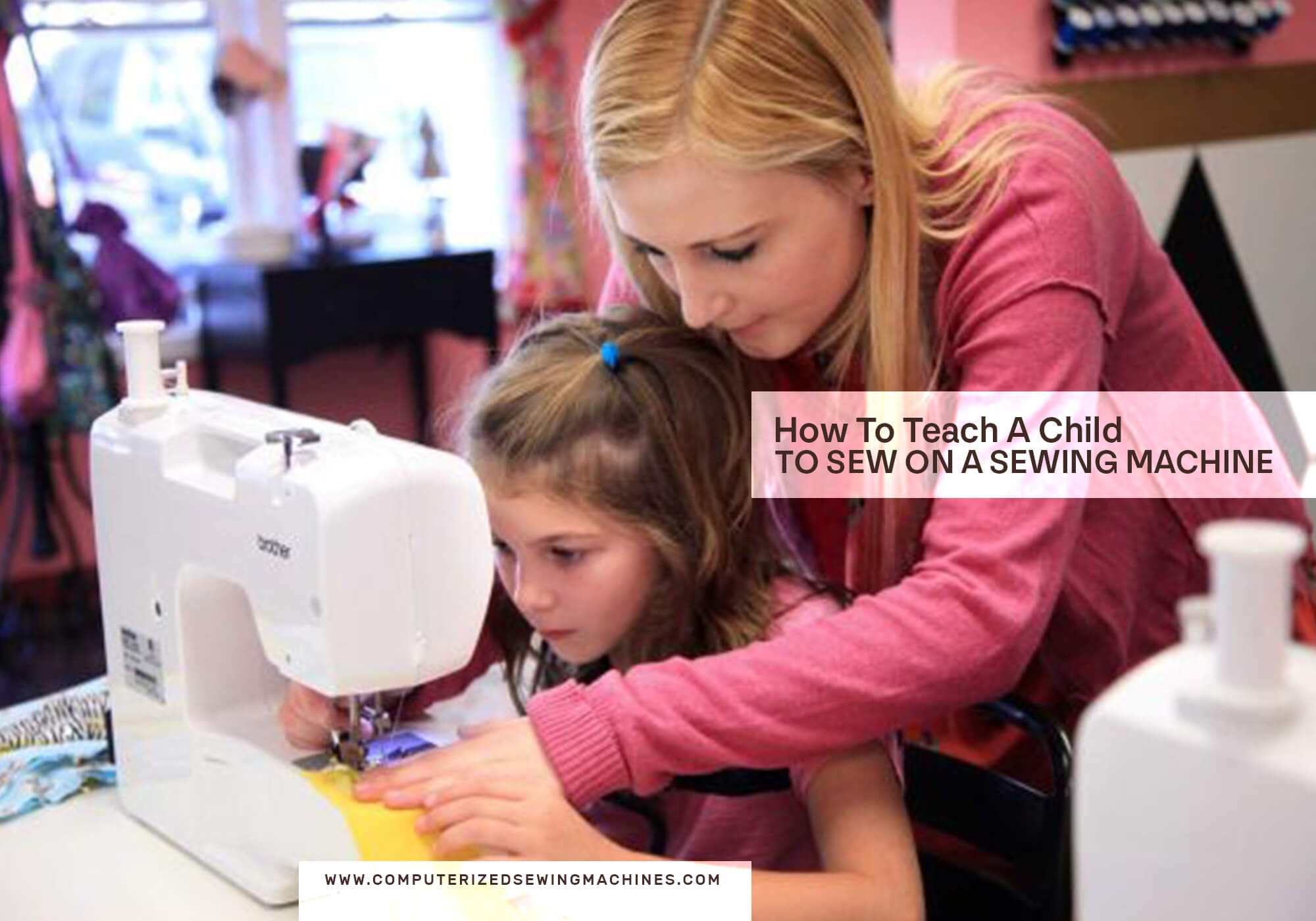 How To Teach A Child To Sew On A Sewing Machine