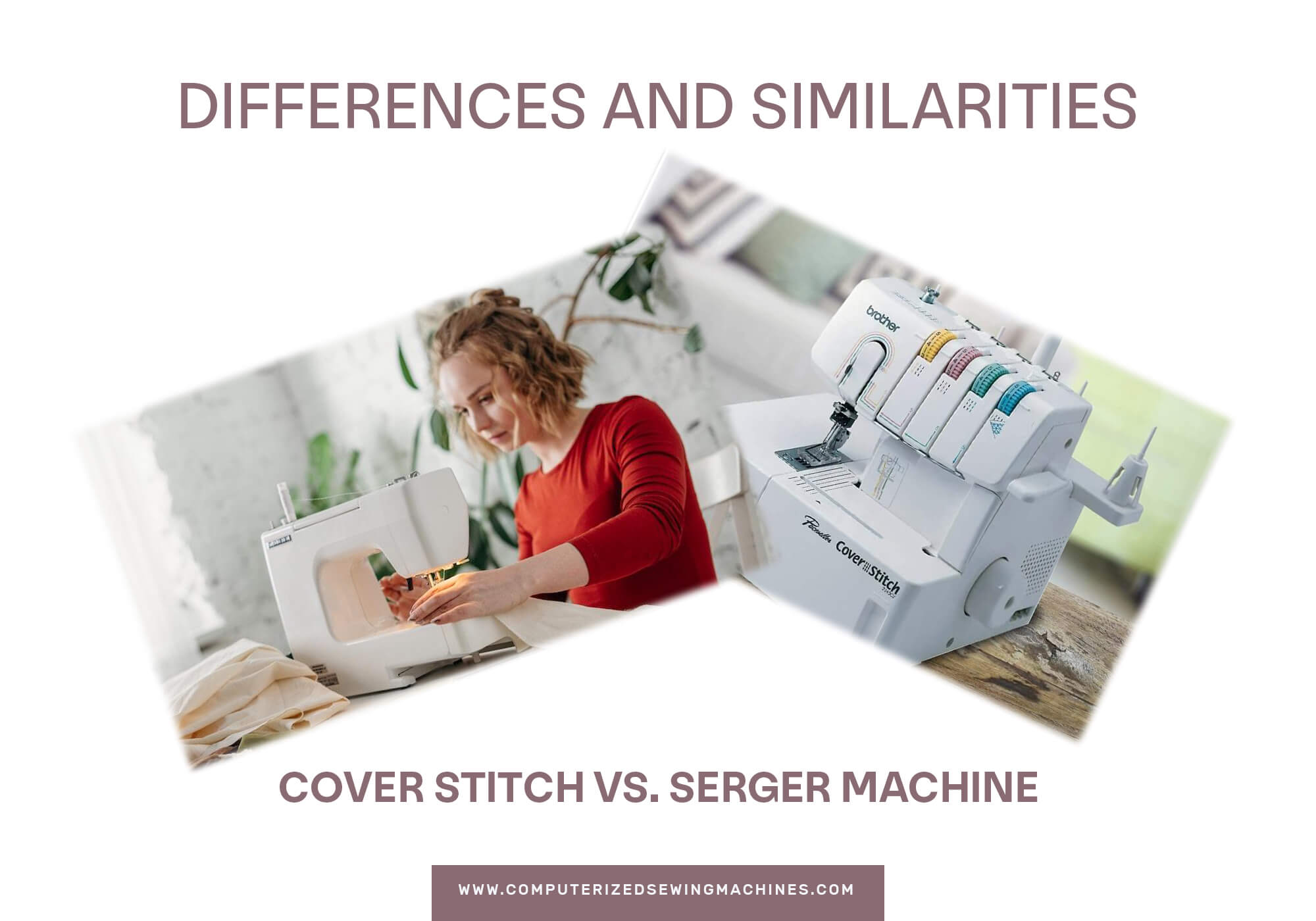 Cover Stitch Vs. Serger Machine: Differences And Similarities